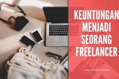 6 Keuntungan Menjadi Seorang Freelancer Yang Wajib Anda Tahu