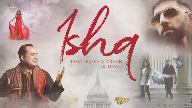 Ishq Lyrics - A latest punjabi song in the voice of Rahat Fateh Ali Khan, composed by DJ Raj while lyrics is penned by Zahid Ali.