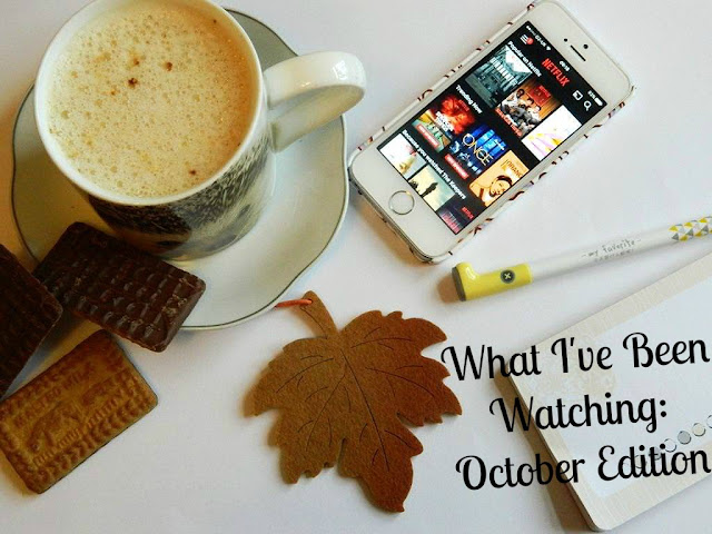 What I've Been Watching October