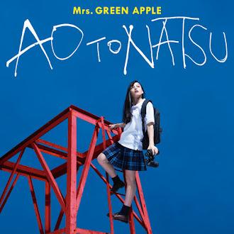 [Lirik+Terjemahan] Mrs. GREEN APPLE - Ao to Natsu (Biru Dan Musim Panas)
