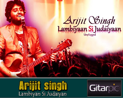 Chord Gitar Arijit singh - Lambiyan Si Judaiyan