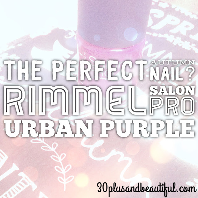 Rimmel Salon Pro in Urban Purple - The Perfect Autumn Nail Colour