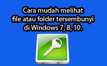 Cara Melihat File atau Folder Tersembunyi di Windows
