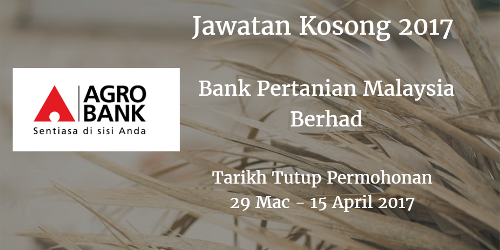 Jawatan Kosong Agrobank 29 Mac - 15 April 2017