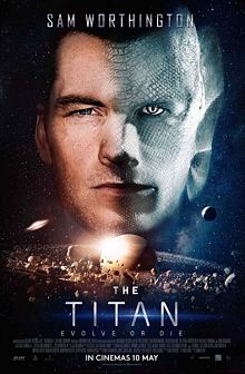 Sinopsis pemain genre Film The Titan (2018)