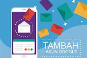 Panduan Menambahkan Akun Google Gmail Melalui Setelan Android