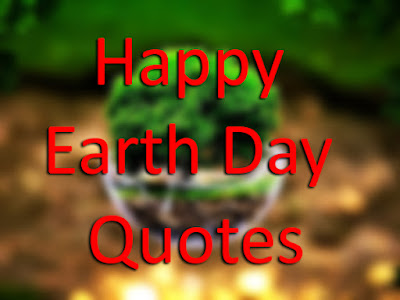 Best Happy Earth Day 2016 Quotes