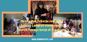 Mengenal Pekerja Rumahan: Sebuah Langkah Emansipatif Untuk Tenaga Kerja di Indonesia