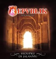 [Full Album] Repvblik - Hidupku Di JalanMu (2007) MP3