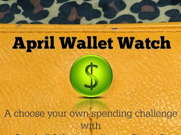 April Wallet Watch - A Spending Freeze