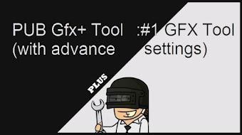 PUB Gfx+ Tool🔧:#1 GFX Tool(with advance settings) v0.15.6p Apk