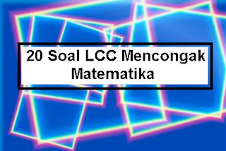 20-soal-lcc-mencongak-matematika-sd