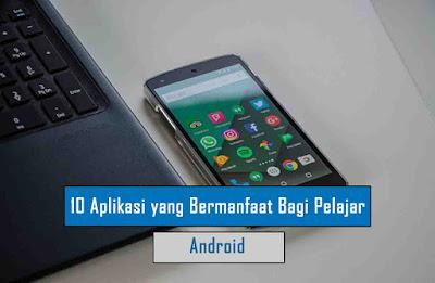 Aplikasi Android yang Bermanfaat bagi Pelajar dan Mahasiswa