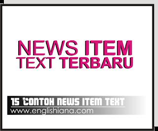 15 Contoh News Item Text Terbaru beserta Pengertian, Tujuan, Generic Structurenya