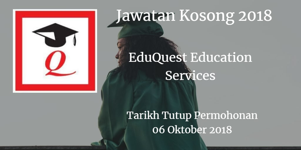 Jawatan Kosong EduQuest Education Services 06 Oktober 2018