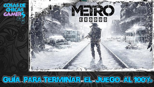 Guía para completar Metro Exodus
