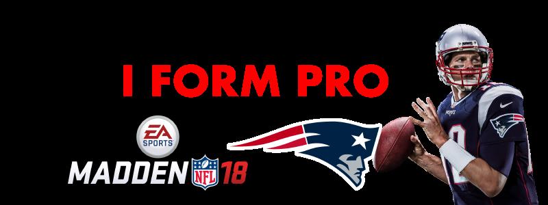 NEPlaybook : I FORM: PRO (Madden 18 - Patriots Playbook)