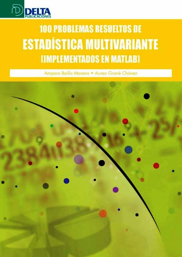 100 Problemas resueltos de estadística multivariante (Implementados en Matlab)