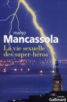 La Vie sexuelle des super-héros de Marco Mancassola (Gallimard)