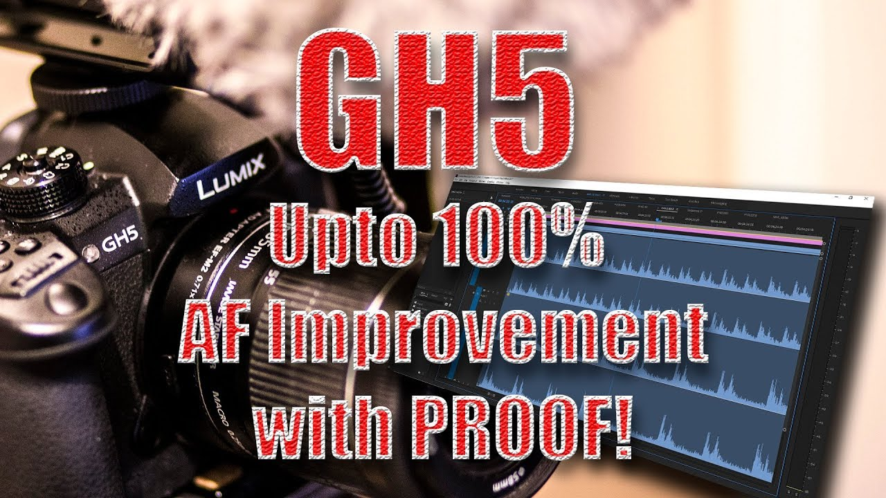 Panasonic GH5/GH5s, Upto 100% improved AF accuracy with one setting change with genuine Proof!