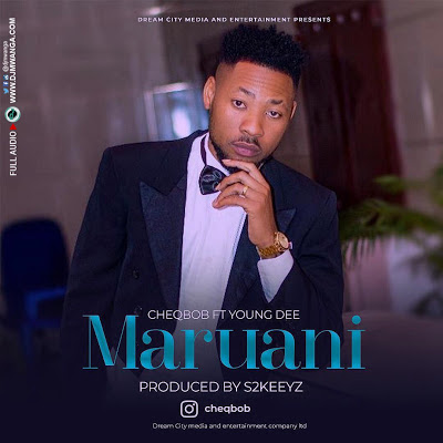 New Song: CheqBob Ft. Young Dee - MARUANI :Download Mp3