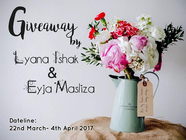 Giveaway by Lyana Ishak & Eyja Masliza