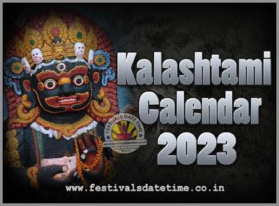 2023 Kalashtami Vrat Dates & Time in India, 2023 Kalashtami Vrat Calendar