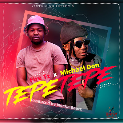 Download Audio | Firetz X Michael Don – Tepetepe