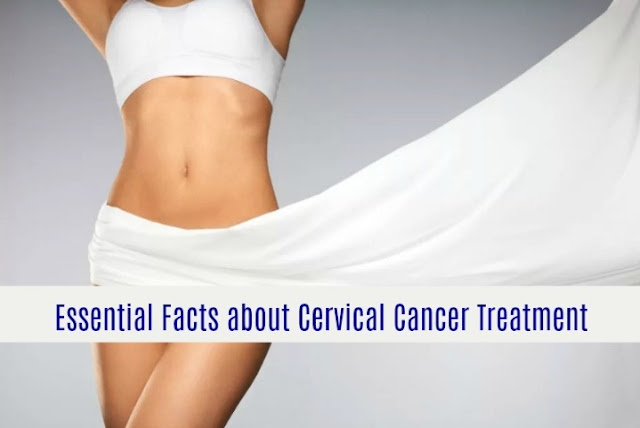 Essential Facts About Cervical Cancer Treatment