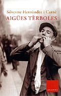 Aigües térboles, de Silvestre Hernández Carné, que viu a Beseit, 9788466405621