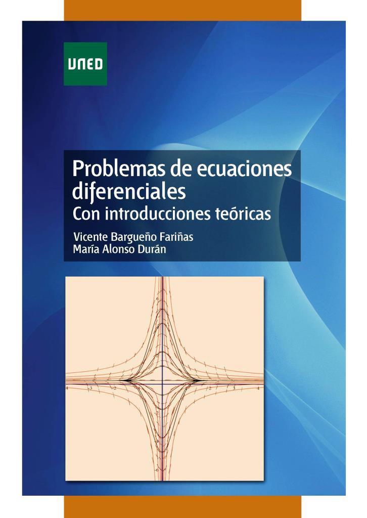 Problemas de ecuaciones diferenciales: Con introducciones teóricas