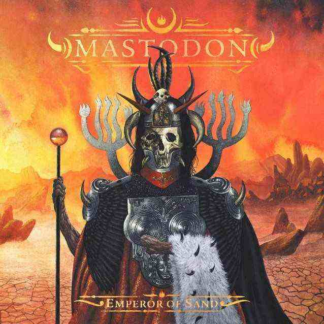 Mastodon - Emperor of Sand (Album Lyrics), Mastodon - Sultan's Curse Lyrics, Mastodon - Show Yourself Lyrics, Mastodon - Precious Stones Lyrics, Mastodon - Steambreather Lyrics, Mastodon - Roots Remain Lyrics, Mastodon - Word to the Wise Lyrics, Mastodon - Ancient Kingdom Lyrics, Mastodon - Clandestiny Lyrics, Mastodon - Andromeda Lyrics, Mastodon - Scorpion Breath Lyrics, Mastodon - Jaguar God Lyrics