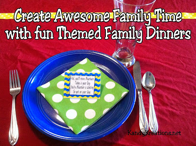 Keep your kids close as they grow older by creating awesome family time with fun themed family dinners.  With a little bit of effort and things you already have around your house, you can create a fun family moment when they will be glad to be together.