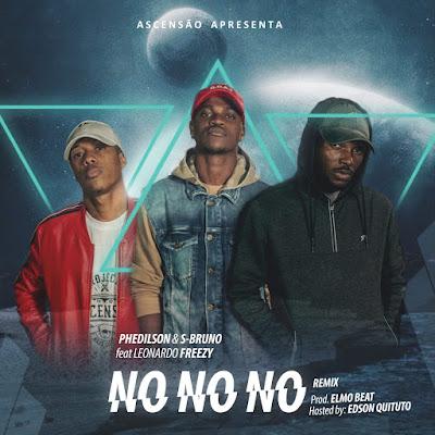 Phedilson Ananás & S - Bruno Feat. Leonardo Freezy - No No No (Rap) Download Mp3