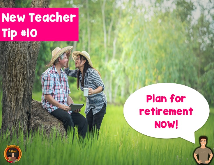 First-year teacher tip plan for retirement now