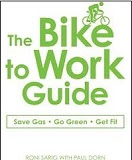Image: The Bike to Work Guide, by Roni Sarig, Paul Dorn. Publisher: Adams Media (November 17, 2008)