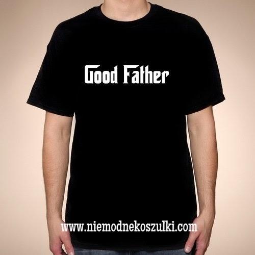 Koszulka Good Father prezent dla taty