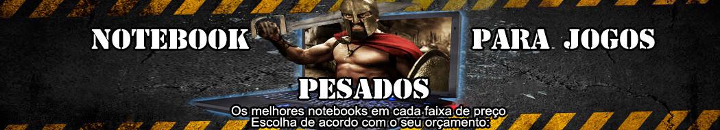Notebook Para Jogos Até 1500, 2000, 2500 e 3000 Reais