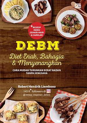 DEBM Diet Enak Bahagia dan Menyenangkan Penulis Robert Hendrik Liembono