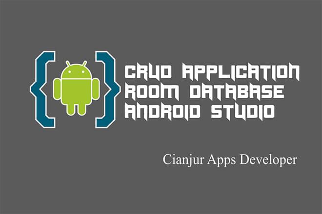 Belajar Cara Membuat CRUD SQLite Menggunakan Room Database di Android