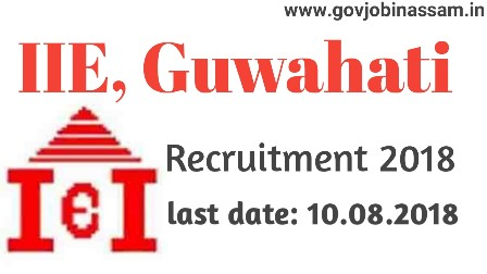 IIE, Guwahati Recruitment 2018,govjobinassam