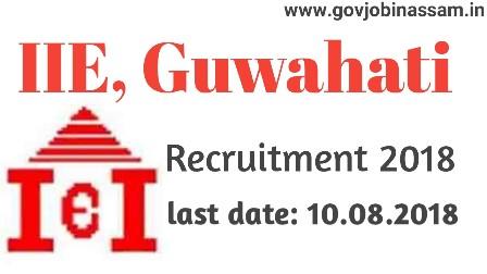 IIE, Guwahati Recruitment 2018,govjobinassam