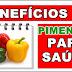 Benefícios do Pimentão para saúde e para que serve