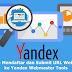 Cara Mendaftar dan Submit URL Website ke Yandex Webmaster Tools