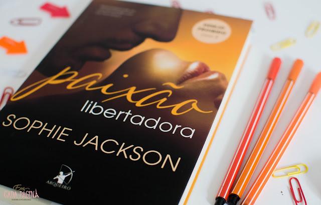 [Resenha] Paixão Libertadora | Sophie Jackson @editoraarqueiro
