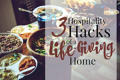 3 Hospitality Hacks for a Life-Giving Home