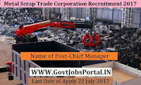 Metal Scrap Trade Corporation Limited Recruitment 2017– Chief Manager