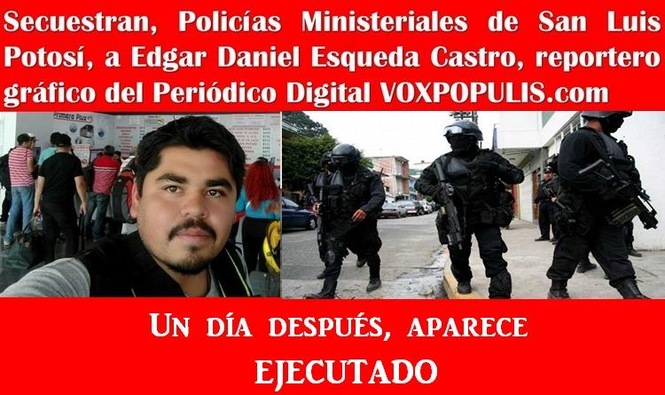 Ejecutan a Periodista en San Luis Potosí, tras ser sustraído violentamente por supuestos Policías Ministeriales