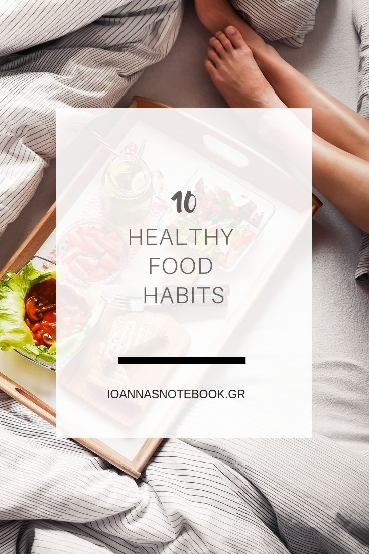 10 Healthy food choices that everyone should have in the new year | Ioanna's Notebook