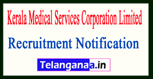 Kerala Medical Services Corporation Limited KMSCL Recruitment